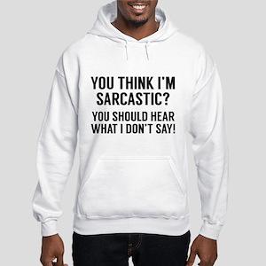 Sarcastic Hooded Sweatshirt