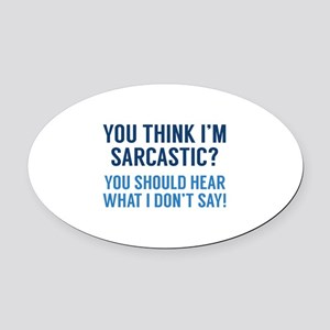 Sarcastic Oval Car Magnet