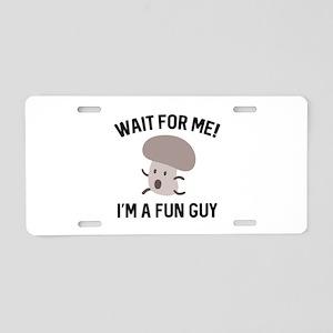 I'm A Fun Guy Aluminum License Plate