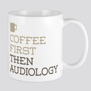 Coffee Then Audiology Mugs
