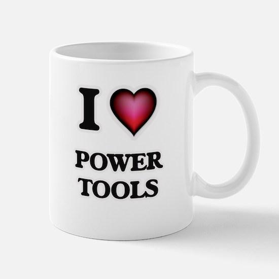 I love Power Tools Mugs
