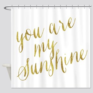 You Are My Sunshine Gold Faux Foil Shower Curtain
