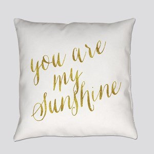 You Are My Sunshine Gold Faux Foil Everyday Pillow