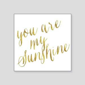You Are My Sunshine Gold Faux Foil Metalli Sticker