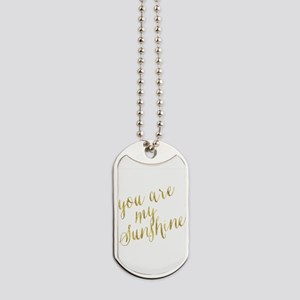 You Are My Sunshine Gold Faux Foil Metall Dog Tags
