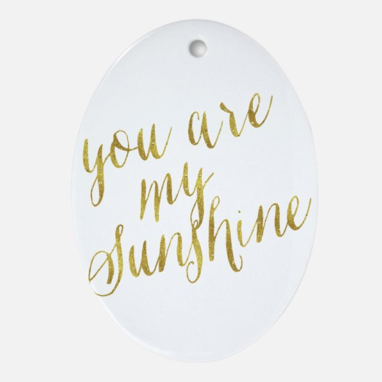 You Are My Sunshine Gold Faux Foil M Oval Ornament