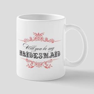 Will You Be My Bridesmaid? Mugs