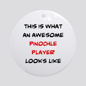 awesome pinochle player Round Ornament