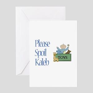 Please Spoil Kaleb Greeting Card