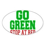 Go Green, Stop at Red.png Sticker (Oval 50 pk)
