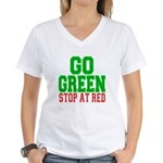 Go Green, Stop at Red.png Women's V-Neck T-Shirt