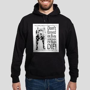 Pit Bulls: Don't Breed Sweatshirt