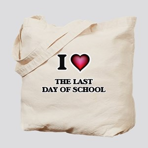I love The Last Day Of School Tote Bag