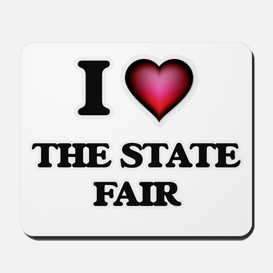 I love The State Fair Mousepad