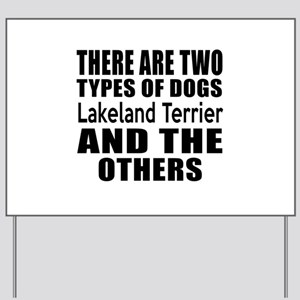 There Are Two Types Of Lakeland Terrier Yard Sign