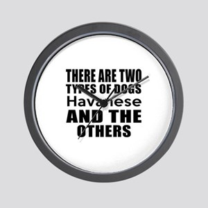 There Are Two Types Of Havanese Dogs De Wall Clock