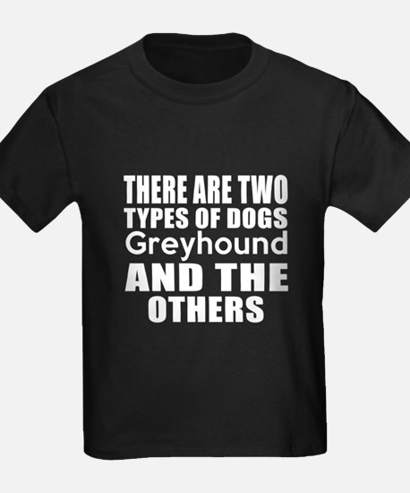 There Are Two Types Of Greyhound T