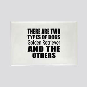 There Are Two Types Of Golden Ret Rectangle Magnet