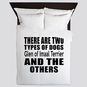 There Are Two Types Of Glen of Imaal T Queen Duvet
