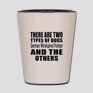 There Are Two Types Of German Wirehaire Shot Glass