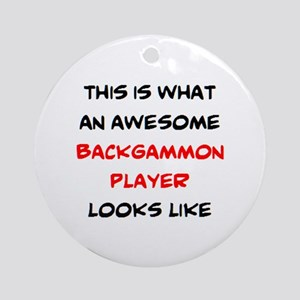 awesome backgammon player Round Ornament