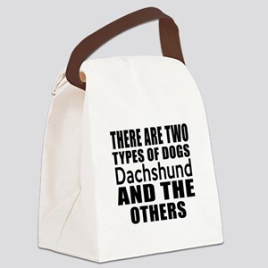 There Are Two Types Of Dachshund Canvas Lunch Bag