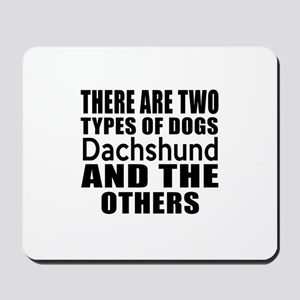 There Are Two Types Of Dachshund Dogs De Mousepad