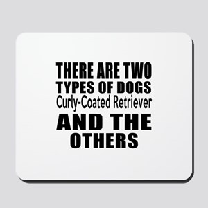 There Are Two Types Of Curly-Coated Retr Mousepad
