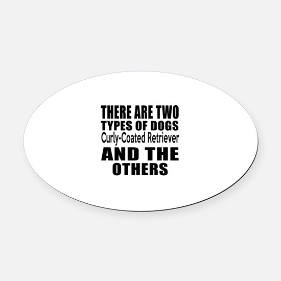 There Are Two Types Of Curly-Coate Oval Car Magnet