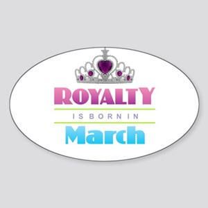 Royalty is Born in March Sticker