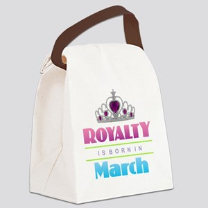 Royalty is Born in March Canvas Lunch Bag