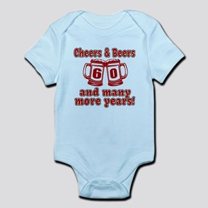 Cheers And Beers 60 And Many More Infant Bodysuit