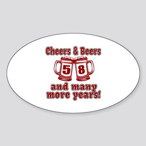 Cheers And Beers 58 And Many More Y Sticker (Oval)