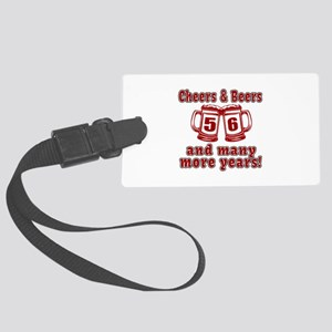 Cheers And Beers 56 And Many Mor Large Luggage Tag