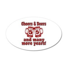 Cheers And Beers 55 And Many Wall Decal