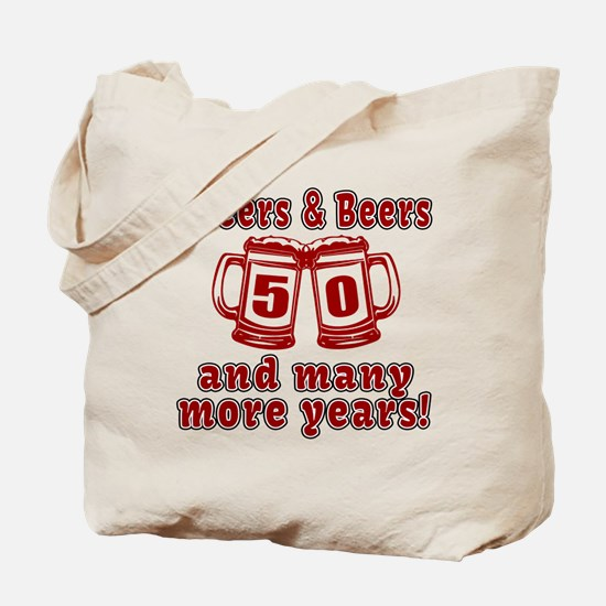 Cheers And Beers 50 And Many More Years Tote Bag