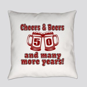 Cheers And Beers 50 And Many More Everyday Pillow