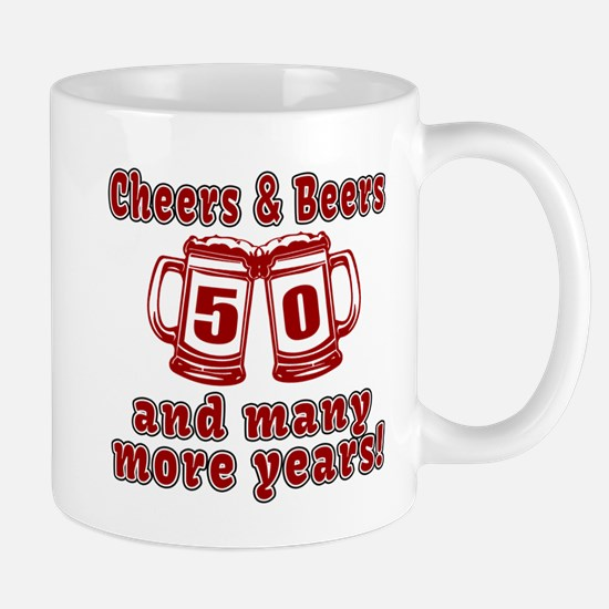 Cheers And Beers 50 And Many More Years Mug