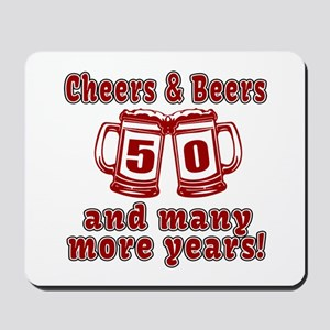 Cheers And Beers 50 And Many More Years Mousepad