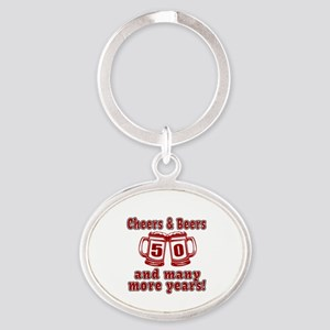 Cheers And Beers 50 And Many More Ye Oval Keychain