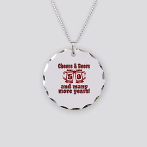 Cheers And Beers 50 And Many Necklace Circle Charm