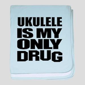ukulele Is My Only Drug baby blanket