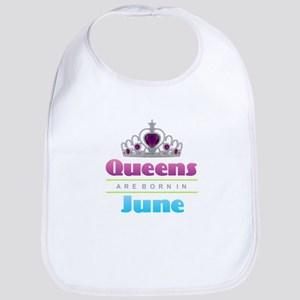 Queens are Born In June Baby Bib