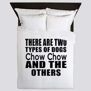 There Are Two Types Of Chow Chow Dogs Queen Duvet