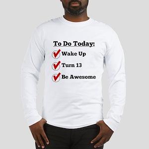 13th Birthday Checklist Long Sleeve T-Shirt