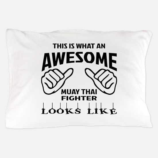 This is what an Muay Thai Fighter look Pillow Case