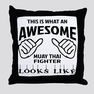 This is what an Muay Thai Fighter loo Throw Pillow