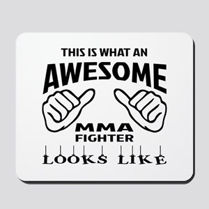 This is what an MMA Fighter looks like Mousepad