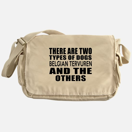 There Are Two Types Of Belgian Tervu Messenger Bag