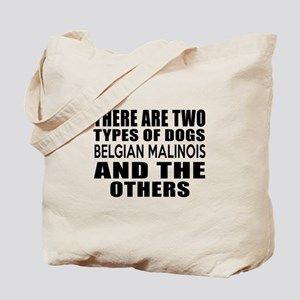 There Are Two Types Of Belgian Malinois D Tote Bag